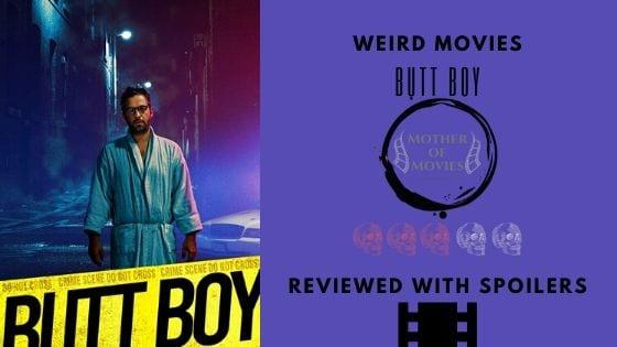 Butt Boy spoiler review.
